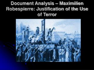 Document Analysis   Maximilien Robespierre: Justification of the Use of Terror
