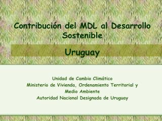 Contribuci n del MDL al Desarrollo Sostenible  Uruguay