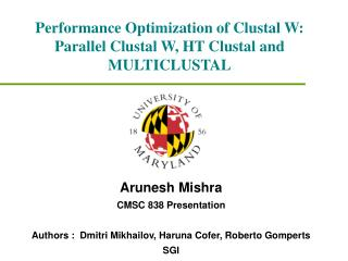 Performance Optimization of Clustal W: Parallel Clustal W, HT Clustal and MULTICLUSTAL