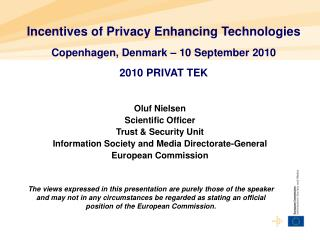 Oluf Nielsen  Scientific Officer Trust  Security Unit Information Society and Media Directorate-General European Commiss