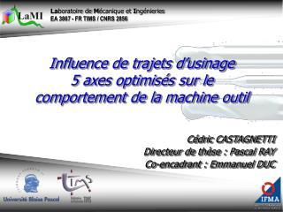Influence de trajets d usinage 5 axes optimis s sur le comportement de la machine outil