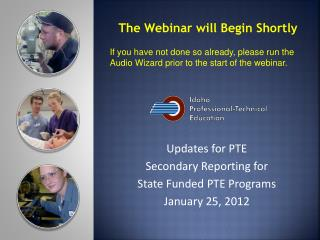 Updates for PTE  Secondary Reporting for  State Funded PTE Programs January 25, 2012