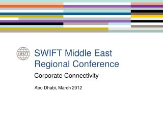SWIFT Middle East  Regional Conference