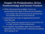 Chapter 10--Predestination, Divine Foreknowledge and Human Freedom