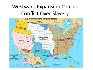 Westward Expansion Causes Conflict Over Slavery