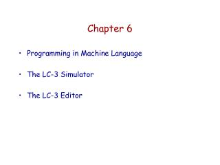 Programming in Machine Language  The LC-3 Simulator  The LC-3 Editor