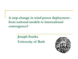 A step-change in wind power deployment -from national models to international convergence