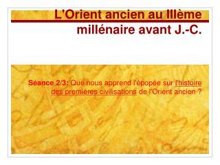 LOrient ancien au III me mill naire avant J.-C.