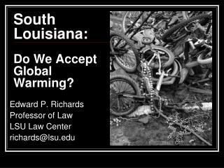 South Louisiana:  Do We Accept Global Warming