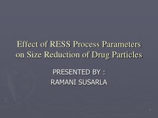 Effect of RESS Process Parameters on Size Reduction of Drug Particles