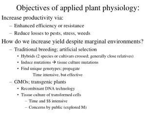 Objectives of applied plant physiology: