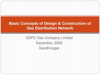 Basic Concepts of Design  Construction of  Gas Distribution Network