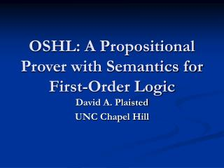 OSHL: A Propositional Prover with Semantics for First-Order Logic