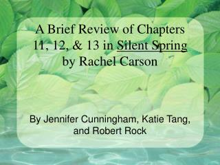 A Brief Review of Chapters  11, 12,  13 in Silent Spring  by Rachel Carson