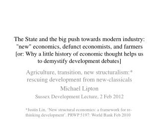 The State and the big push towards modern industry: new economics, defunct economists, and farmers [or: Why a little his