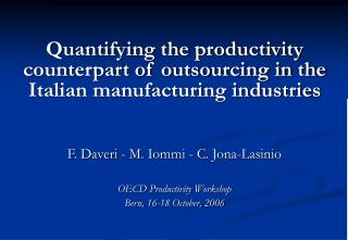 Quantifying the productivity counterpart of outsourcing in the Italian manufacturing industries
