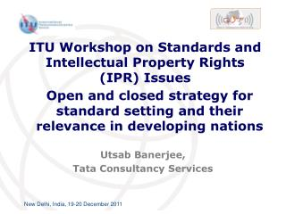 ITU Workshop on Standards and Intellectual Property Rights IPR Issues