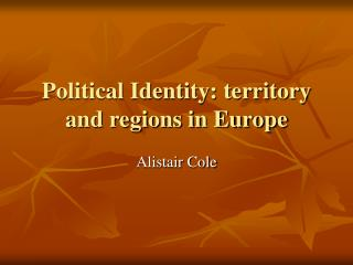 Political Identity: territory and regions in Europe