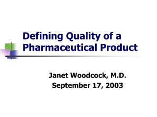 Defining Quality of a Pharmaceutical Product