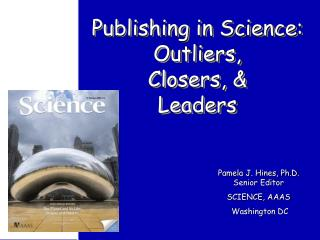 Publishing in Science: Outliers,  Closers,   Leaders