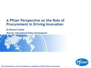 A Pfizer Perspective on the Role of Procurement in Driving Innovation