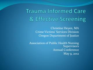 Trauma Informed Care   Effective Screening