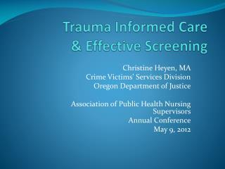 Trauma Informed Care   Effective Screening