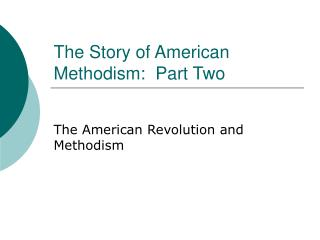 The Story of American Methodism:  Part Two