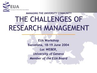 MANAGING THE UNIVERSITY COMMUNITY THE CHALLENGES OF RESEARCH MANAGEMENT