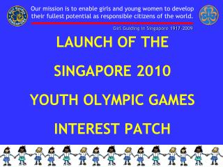 LAUNCH OF THE  SINGAPORE 2010  YOUTH OLYMPIC GAMES  INTEREST PATCH
