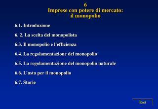 6 Imprese con potere di mercato:  il monopolio