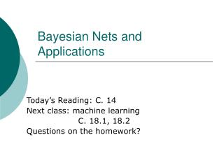 Bayesian Nets and Applications