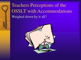 Teachers Perceptions of the OSSLT with Accommodations