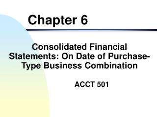 Consolidated Financial Statements: On Date of Purchase-Type Business Combination