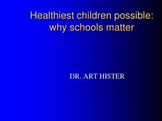 Healthiest children possible: why schools matter