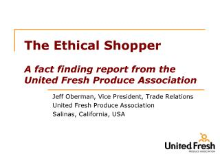 The Ethical Shopper  A fact finding report from the United Fresh Produce Association