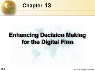 Enhancing Decision Making for the Digital Firm