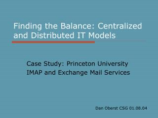 Finding the Balance: Centralized and Distributed IT Models
