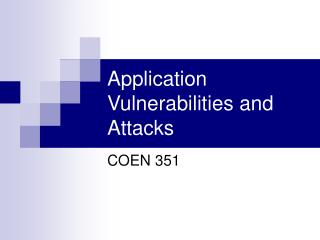 Application Vulnerabilities and Attacks