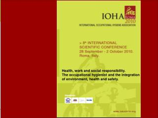 Health, work and social responsibility. The occupational hygienist and the integration of environment, health and safety