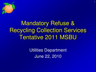 Mandatory Refuse  Recycling Collection Services Tentative 2011 MSBU