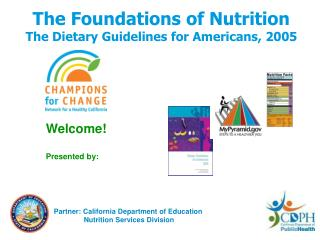 The Foundations of Nutrition The Dietary Guidelines for Americans, 2005
