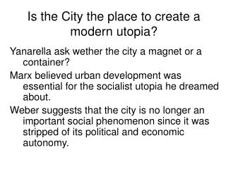 Is the City the place to create a modern utopia