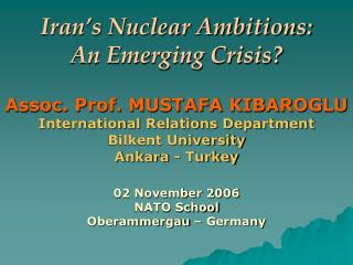 Iran s Nuclear Ambitions:   An Emerging Crisis