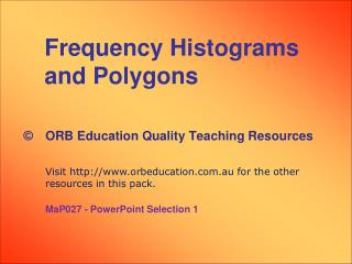 Frequency Histograms and Polygons