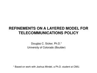 REFINEMENTS ON A LAYERED MODEL FOR TELECOMMUNICATIONS POLICY