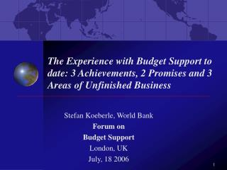 The Experience with Budget Support to date: 3 Achievements, 2 Promises and 3 Areas of Unfinished Business
