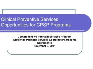 Clinical Preventive Services Opportunities for CPSP Programs