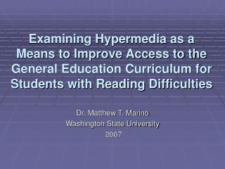 Examining Hypermedia as a Means to Improve Access to the General Education Curriculum for Students with Reading Difficul
