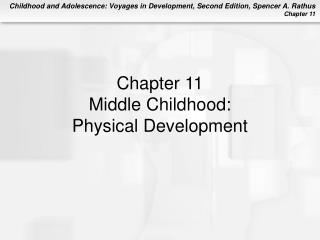 Chapter 11 Middle Childhood: Physical Development